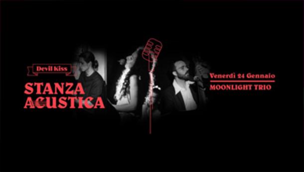 Stanza Acustica at Devil Kiss presenta Moonlight Trio