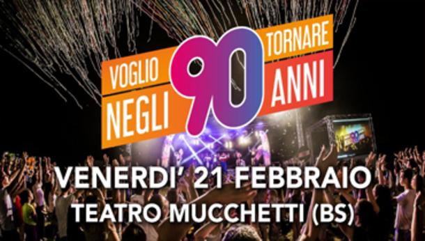Voglio Tornare Negli Anni 90   Teatro Mucchetti (BS)