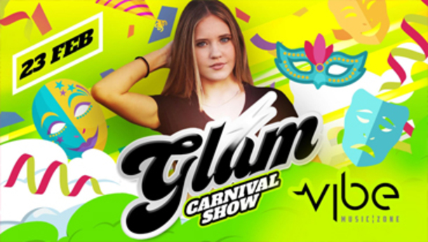 GLAM - Carnival Show - VIBE